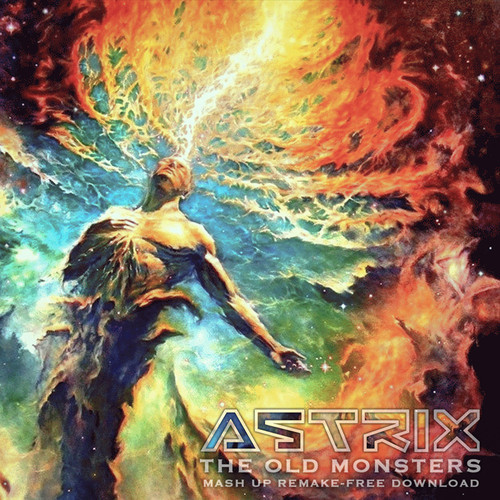 Astrix - The Old Monsters 143 (Mash up Remake)