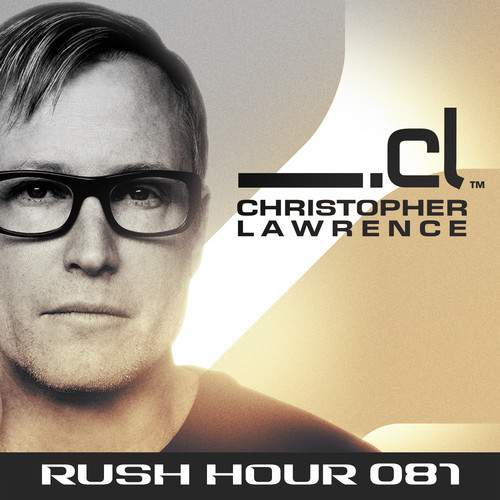 Christopher Lawrence - Rush Hour 081- Guest: Seven Ways | Underground Trance
