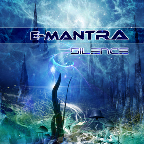 E-Mantra - Silence, Album [Ambient Aural Psychedelic]